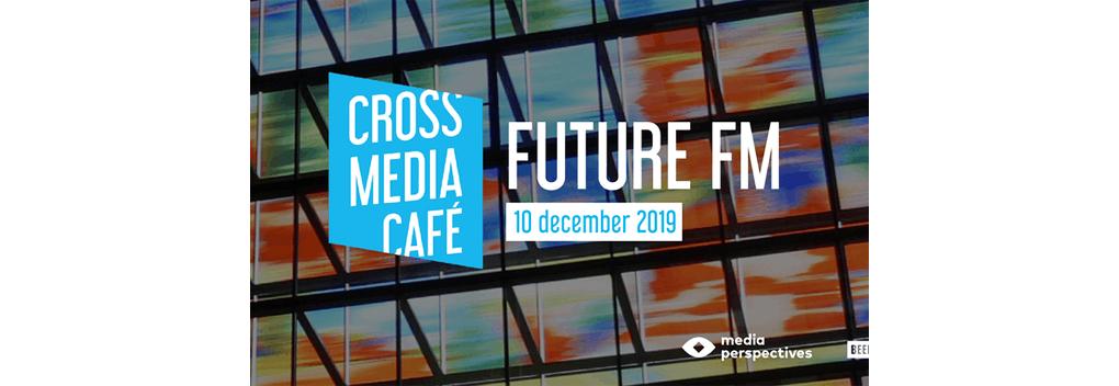 Cross Media Café Future FM op 10 december in Beeld en Geluid