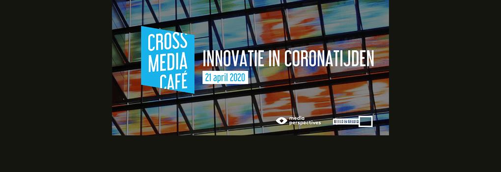 Online Cross Media Café: Innovatie in Coronatijden