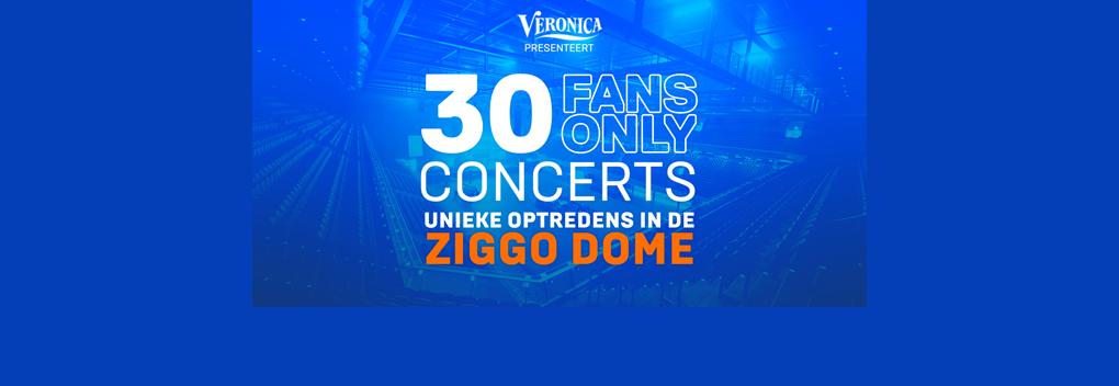 Veronica presenteert 30 Fans Only Concerts in Ziggo Dome