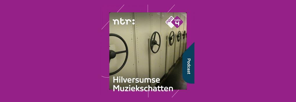 NTR lanceert podcastserie Hilversumse Muziekschatten