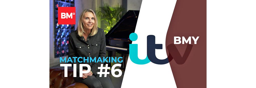 BMY Matchmaking Tip #6   ITV