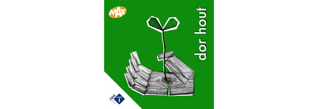 Nieuwe MAX-podcast door Mieke van der Weij: Dor Hout