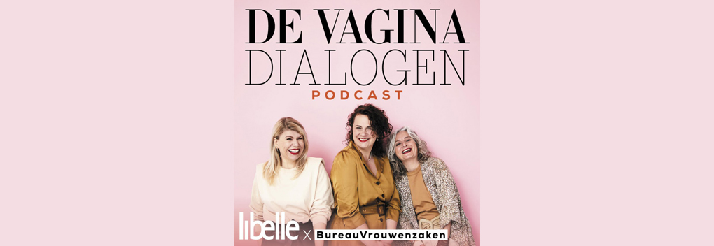 Libelle lanceert podcast De Vagina Dialogen