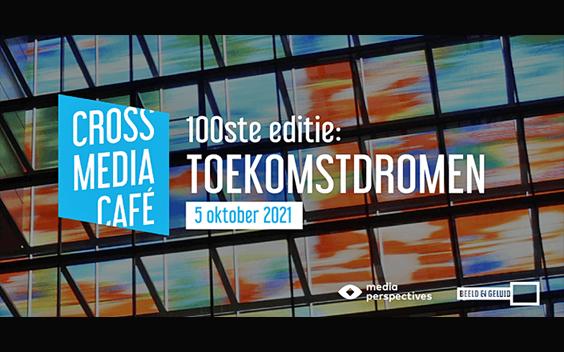 100ste Cross Media Café: Toekomstdromen
